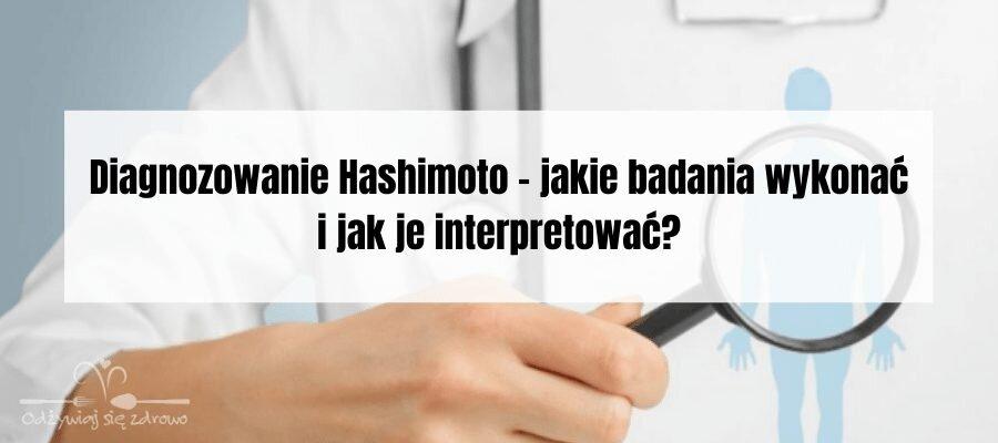 Diagnozowanie Hashimoto – jakie badania wykonać i jak je interpretować - banner