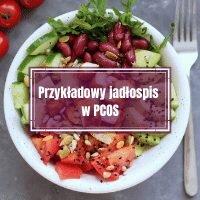 Dieta w zespole policystycznych jajników (PCOS) – przykładowy jadłospis