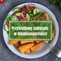 Dieta w insulinooporności (IO) – przykładowy jadłospis